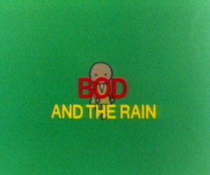 Bod and the Rain