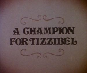 A Champion for Tizzibel