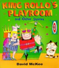 King Rollo And The playroom And Other Stories